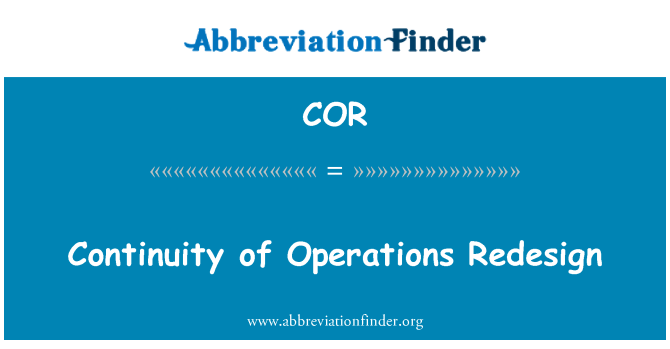 COR: Continuity of Operations Redesign