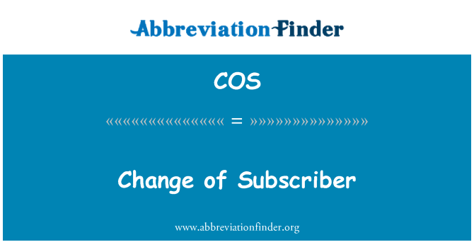 COS: Change of Subscriber