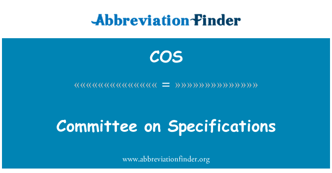 COS: Committee on Specifications
