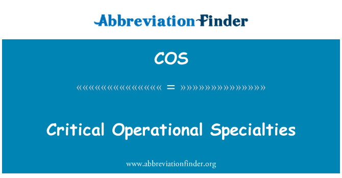 COS: Critical Operational Specialties