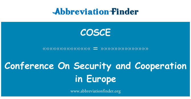 COSCE: Conference On Security and Cooperation in Europe