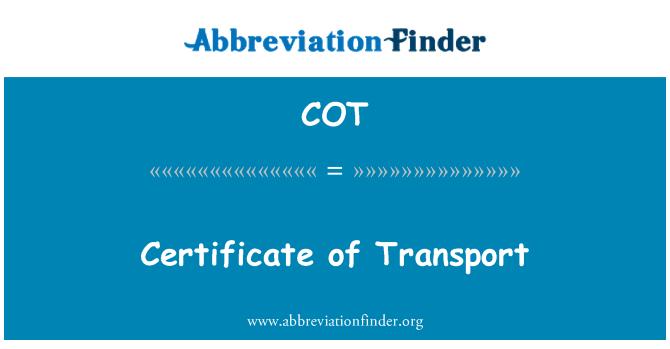 COT: Certificate of Transport