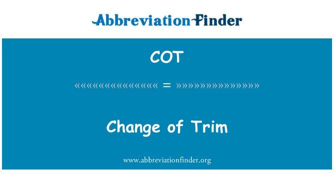 COT: Change of Trim