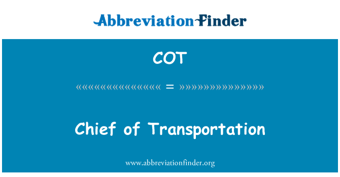 COT: Chief of Transportation