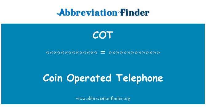 COT: Coin Operated Telephone