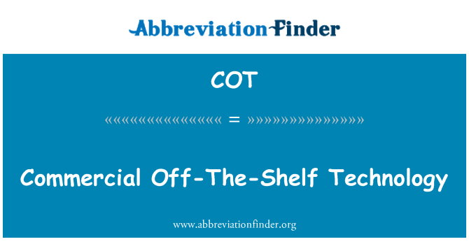 COT: Commercial Off-The-Shelf Technology