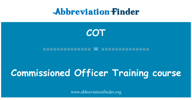 COT: Commissioned Officer Training course