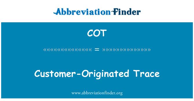 COT: Customer-Originated Trace