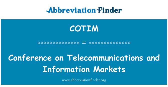 COTIM: Conference on Telecommunications and Information Markets