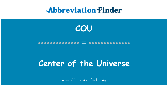 COU: Center of the Universe
