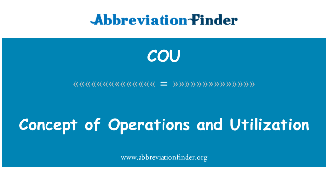 COU: Concept of Operations and Utilization