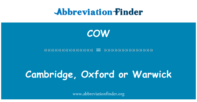 COW: Cambridge, Oxford or Warwick