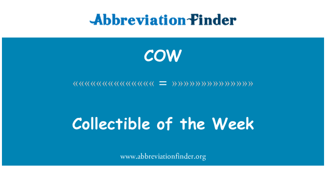 COW: Collectible of the Week