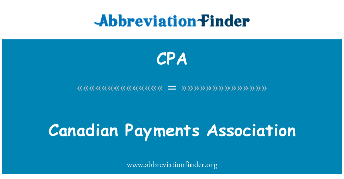 CPA: Canadian Payments Association