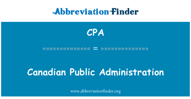 CPA: Canadian Public Administration