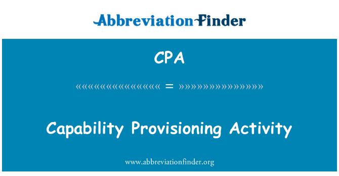 CPA: Capability Provisioning Activity