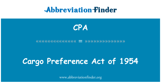 CPA: Cargo Preference Act of 1954