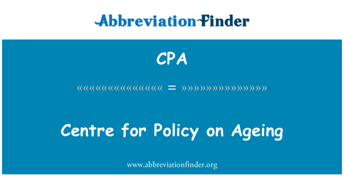 CPA: Centre for Policy on Ageing