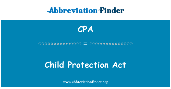 CPA: Child Protection Act