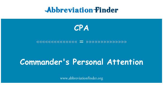 CPA: Commander's Personal Attention
