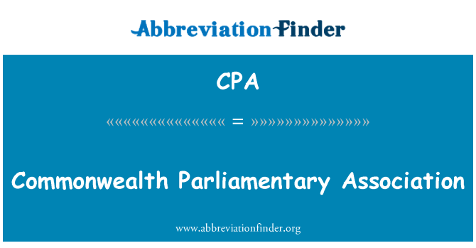 CPA: Commonwealth Parliamentary Association