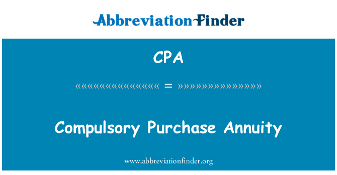 CPA: Compulsory Purchase Annuity