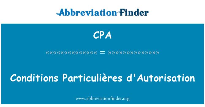 CPA: Conditions Particulières d'Autorisation