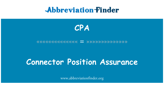 CPA: Connector Position Assurance