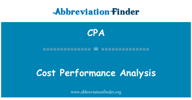 CPA: Cost Performance Analysis