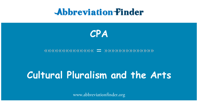 CPA: Cultural Pluralism and the Arts