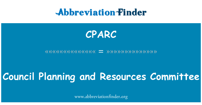 CPARC: Council Planning and Resources Committee