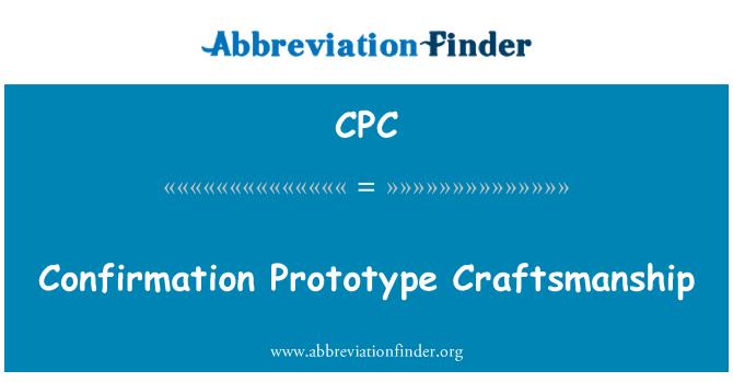CPC: Confirmation Prototype Craftsmanship