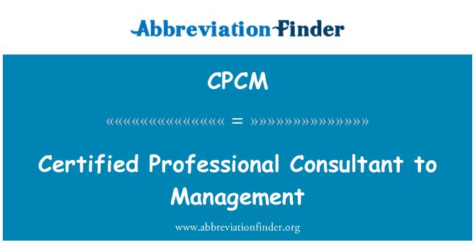 CPCM: سند یافتہ پروفیشنل کنسلٹنٹ انتظام کرنے کے لئے