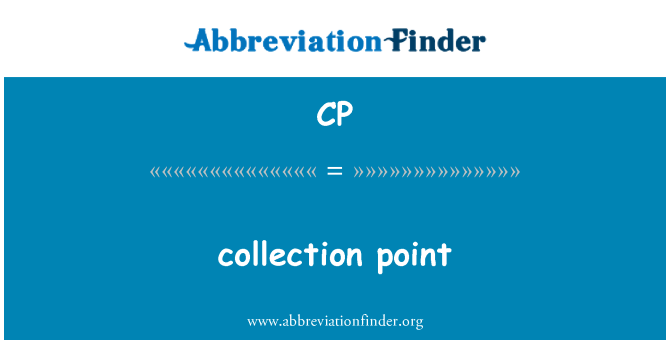 CP: collection point