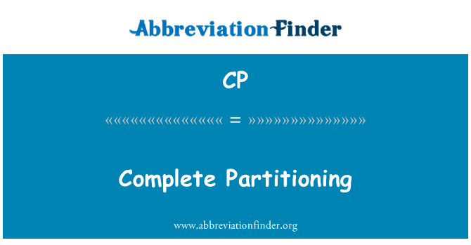 CP: Complete Partitioning