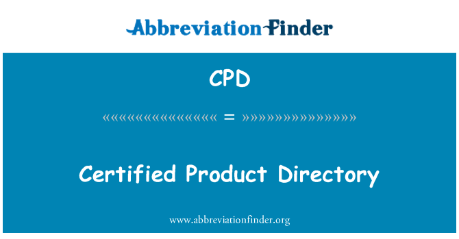 CPD: Certified Product Directory