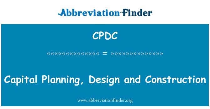 CPDC: Kapital planiranje, dizajn i konstrukcija