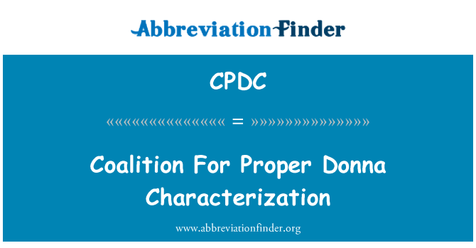CPDC: Coalition For Proper Donna Characterization