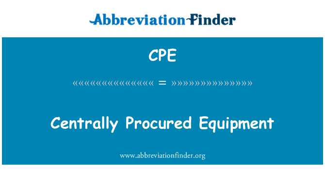 CPE: Centrally Procured Equipment