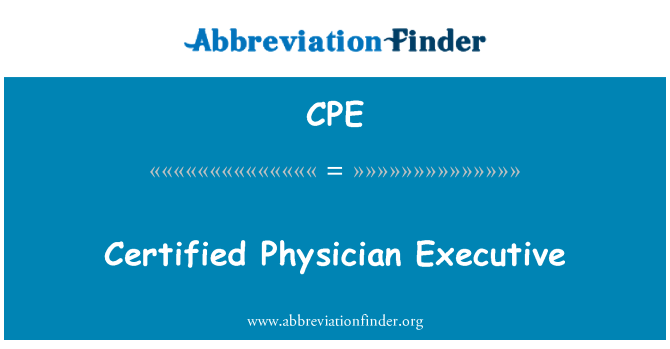 CPE: Certified Physician Executive