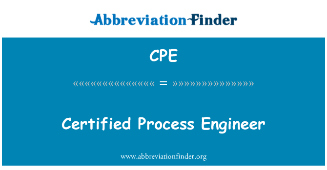 CPE: Certified Process Engineer