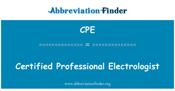CPE: Certified Professional Electrologist