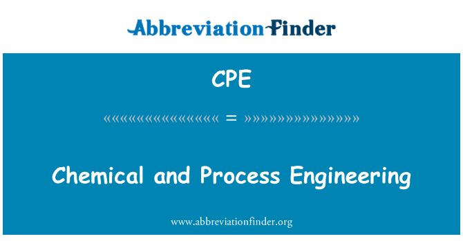 CPE: Chemical and Process Engineering