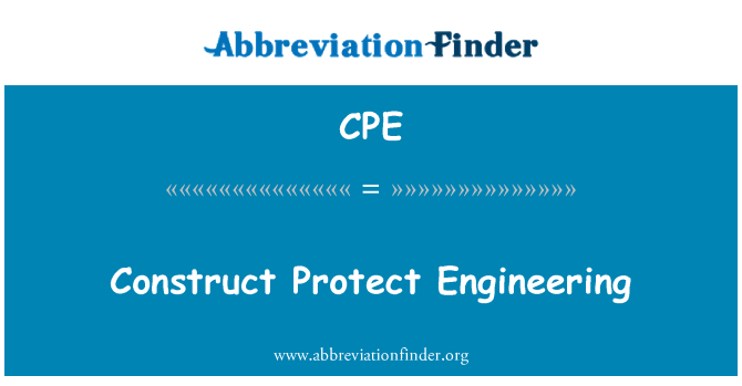 CPE: Construct Protect Engineering