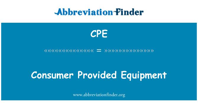CPE: Consumer Provided Equipment