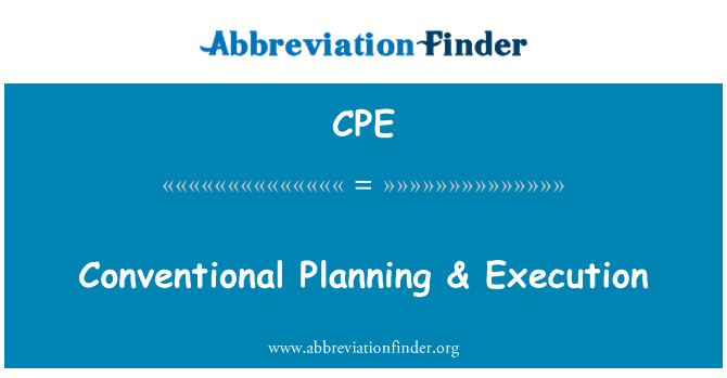 CPE: Conventional Planning & Execution