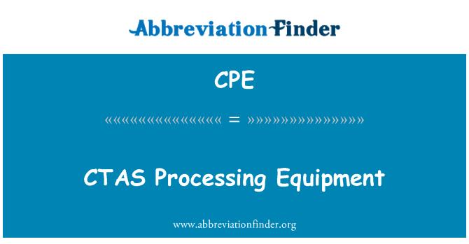 CPE: CTAS Processing Equipment