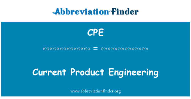 CPE: Current Product Engineering
