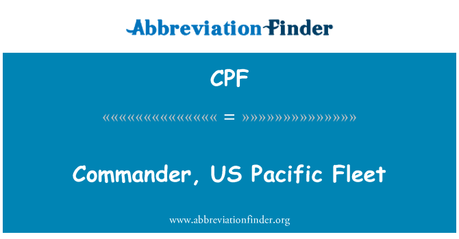 CPF: Commander, US Pacific Fleet