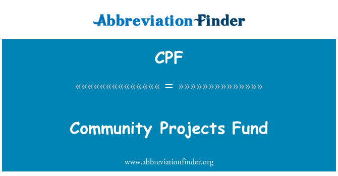 CPF: Community Projects Fund